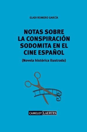 NOTAS SOBRE LA CONSPIRACIÓN SODOMITA EN EL CINE ESPAÑOL