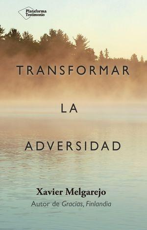 TRANSFORMAR LA ADVERSIDAD