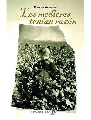 MEDIEROS TENIAN RAZON, LOS