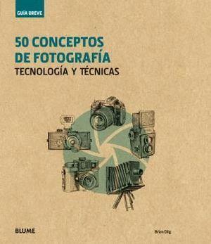 GUÍA BREVE. 50 CONCEPTOS DE FOTOGRAFÍA
