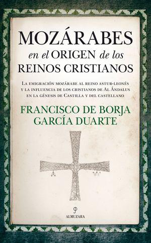 MOZÁRABES EN EL ORIGEN DE LOS REINOS CRISTIANOS