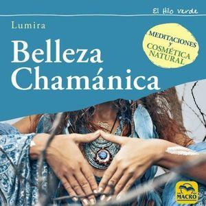 BELLEZA CHAMÁNICA