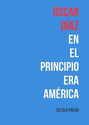 EN EL PRINCIPIO ERA AMERICA