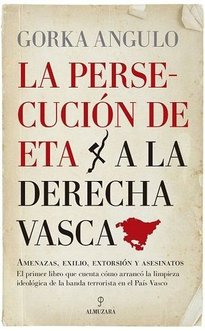 PERSECUCION DE ETA A LA DERECHA VASCA, LA