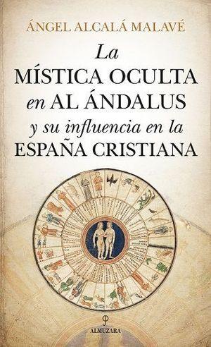 MISTICA OCULTA EN AL ANDALUS Y SU INFLUENCIA EN LA ESPAÑA CRISTIA