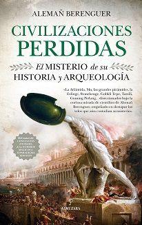 CIVILIZACIONES PERDIDAS. EL MISTERIO DE SU HISTORIA Y ARQUEOLOGIA