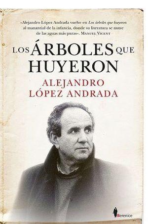 ARBOLES QUE HUYERON, LOS