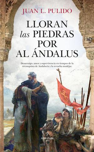 LLORAN LAS PIEDRAS POR AL ANDALUS