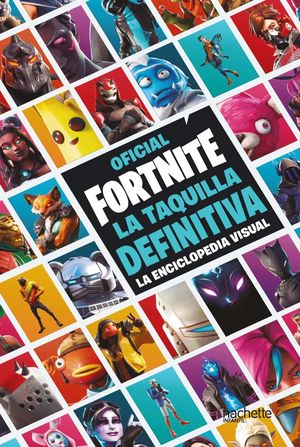 LA TAQUILLA DEFINITIVA. LA ENCICLOPEDIA VISUAL - FORTNITE OFICIAL