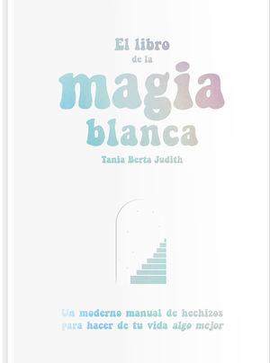 EL LIBRO DE LA MAGIA BLANCA
