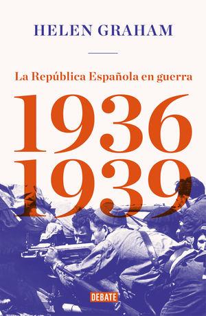 REPUBLICA ESPAÑOLA EN GUERRA (1936-1939)
