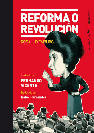 REFORMA O REVOLUCIÓN Y OTROS ESCRITOS