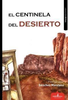 CENTINELA DEL DESIERTO,EL
