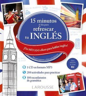 15 MINUTOS AL DIA PARA REFRESCAR TU INGLES