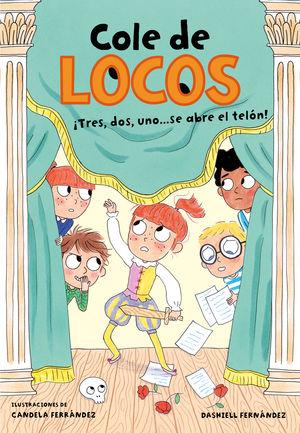 TRES, DOS UNO... ¡SE ABRE EL TELÓN! (COLE DE LOCOS 6)