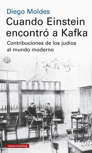 CUANDO EINSTEIN ENCONTRÓ A KAFKA
