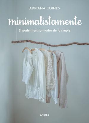MINIMALISTAMENTE. EL PODER TRANSFORMADOR DE LO SIMPLE