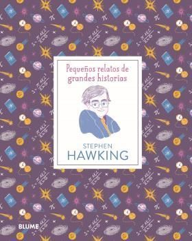 PEQUEÑOS RELATOS DE GRANDES HISTORIAS. STEPHEN HAWKING
