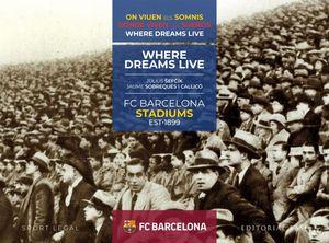 FC BARCELONA STADIUMS 1899-2019 DONDE VIVEN LOS SU