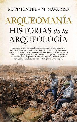 ARQUEOMANIA. HISTORIAS DE LA ARQUEOLOGIA