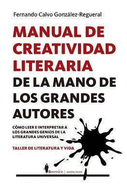 MANUAL DE CREATIVIDAD LITERARIA DE LA MANO DE LOS GRANDES ESCRITO