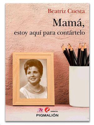 MAMA ESTOY AQUI PARA CONTARTELO
