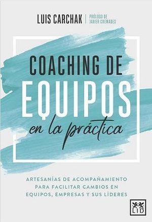 COACHING DE EQUIPOS EN LA PRÁCTICA
