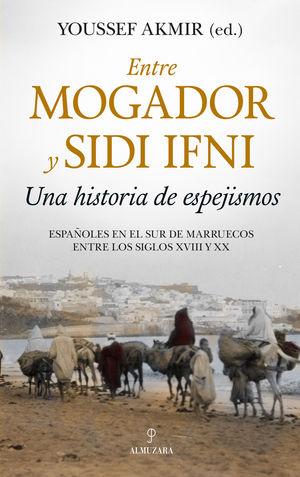 ENTRE MOGADOR Y SIDI IFNI. UNA HISTORIA DE ESPEJISMOS