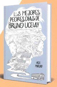 LOS MEJORES PEORES DÍAS DE BRUNO UCELAY