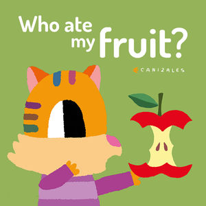 WHO ATE MY FRUIT