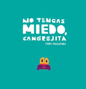 NO TENGAS MIEDO, CANGREJITA (LIBRO DE CARTÓN)