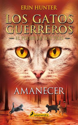 AMANECER (LOS GATOS GUERREROS  EL PODER DE LOS TRES 6)