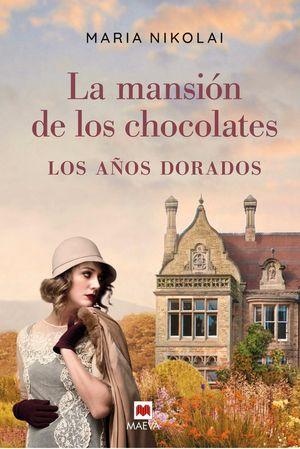 LA MANSIÓN DE LOS CHOCOLATES - LOS AÑOS DORADOS