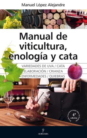 MANUAL DE VITICULTURA, ENOLOGÍA Y CATA (N.E.)