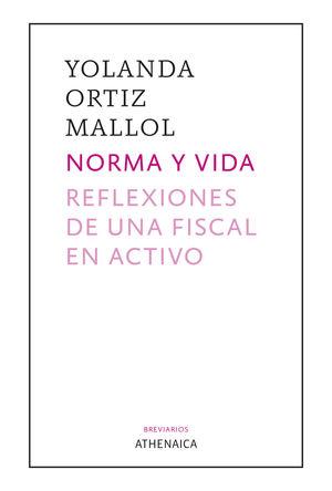 NORMA Y VIDA. REFLEXIONES DE UNA FISCAL EN ACTIVO
