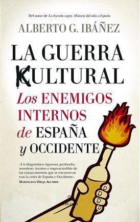 GUERRA CULTURAL: LOS ENEMIGOS INTERNOS DE, LOS