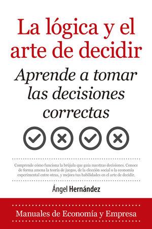 LOGICA Y EL ARTE DE DECIDIR, LA