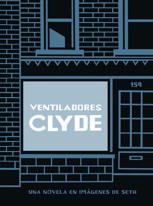 VENTILADORES CLYDE (ED. CARTONE)