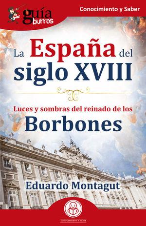 GUÍABURROS LA ESPAÑA DEL SIGLO XVIII