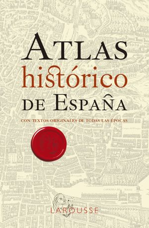 ATLAS HISTÓRICO DE ESPAÑA