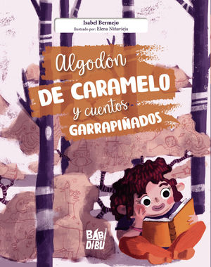 ALGODÓN DE CARAMELO Y CUENTOS GARRAPIÑADOS