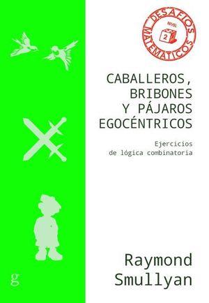 CABALLEROS, BRIBONES Y PÁJAROS EGOCÉNTRICOS (N.E.)