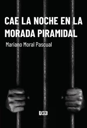 CAE LA NOCHE EN LA MORADA PIRAMIDAL