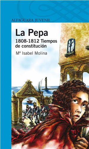 LA PEPA. 1808 - 1812 TIEMPOS DE CONSTITUCIÓN