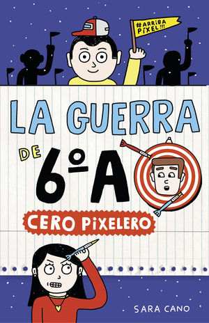 CERO PIXELERO (SERIE LA GUERRA DE 6ºA 4)