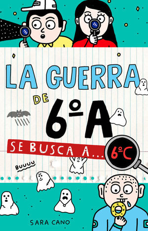 SE BUSCA A... 6ºC (SERIE LA GUERRA DE 6ºA 6)