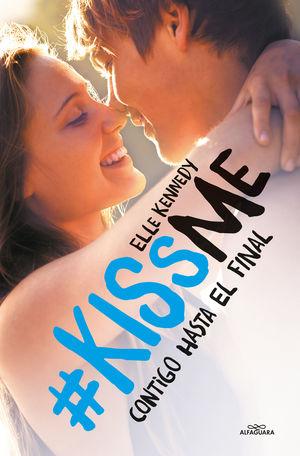 CONTIGO HASTA EL FINAL (#KISSME 4)