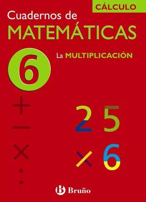 MATEMATICA C 6 LA MULTIPLICACIÓN