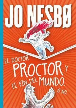 EL DOCTOR PROCTOR Y EL FIN DEL MUNDO. O NO.