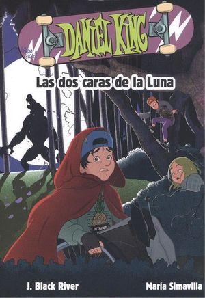 DANIEL KING 3. LAS DOS CARAS DE LA LUNA